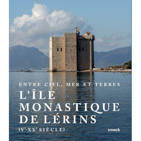 L'ILE MONASTIQUE DE LÉRINS-Entre ciel, mer & terre